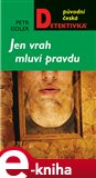 Jen vrah mluv&#237; pravdu - oblka
