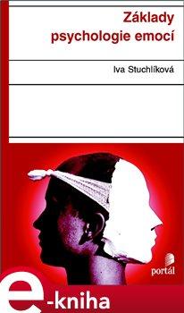 Základy psychologie emocí - Iva Stuchlíková e-kniha