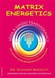 Matrix Energetics (Umění a věda transformace) - obálka