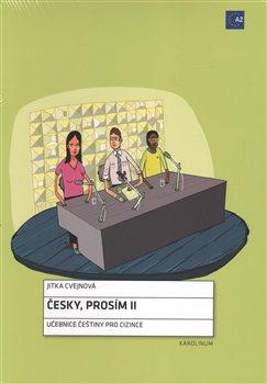 Česky, prosím II. Učebnice češtiny pro cizince, pracovní sešit - Jitka Cvejnová