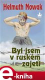 Byl jsem v rusk&#233;m zajet&#237; - oblka