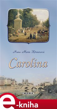 Carolina - Hana Marie Körnerová e-kniha e-kniha