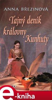 Tajný deník královny Kunhuty - Anna Březinová e-kniha