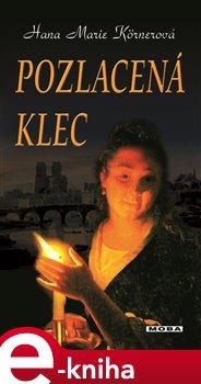 Pozlacená klec - Hana Marie Körnerová e-kniha