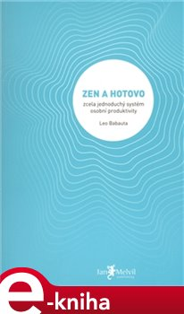 Zen a hotovo - Leo Babauta e-kniha