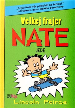 Velkej frajer Nate 3 jede. Jede - Lincoln Peirce