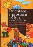 Orientace v prostoru a v čase pro děti od 5 do 7 let (Kdy to bylo, kde se stalo,  medvídě již nebloudilo) - obálka