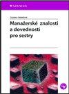 Obálka knihy Manažerské znalosti a dovednosti pro sestry