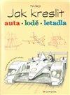 Obálka knihy Jak kreslit auta, lodě, letadla