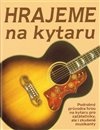 Obálka knihy Hrajeme na kytaru