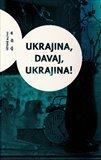 Ukrajina, davaj, Ukrajina! - obálka