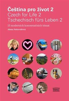 Obálka titulu Čeština pro život 2 / Czech for Life 2 / Tschechisch fürs Leben 2