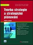 Tvorba strategie a strategické plánování (Teorie a praxe) - obálka