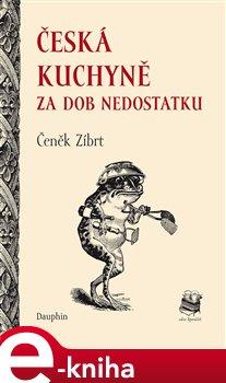 Obálka titulu Česká kuchyně za dob nedostatku