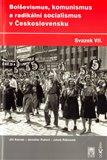 Bolševismus, komunismus a radikální socialismus v Československu VII. - obálka