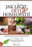 Jak léčit děti homeopatií (Praktický průvodce domácí alternativní léčbou) - obálka