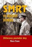 Smrt ve vůdcově bunkru (Hitlerovy poslední dny) - obálka