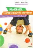 Předškolák s problémovým chováním (Projevy, prevence a možnosti ovlivnění) - obálka