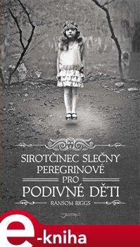 Obálka titulu Sirotčinec slečny  Peregrinové  pro podivné děti