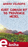 Kurt Cobain by do Provence nejel - obálka