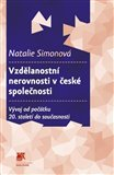 Vzdělanostní nerovnosti v české společnosti (Vývoj od počátku 20. století do současnosti) - obálka