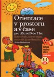 Orientace v prostoru a v ase pro dti od 5 do 7 let (Kdy to bylo, kde se stalo,  medv&#237;d ji nebloudilo) - oblka