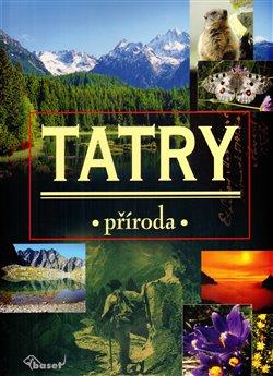 Tatry. Příroda - kolektiv