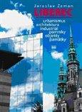 Liberec (Urbanismus, architektura, industriál, pomníky, objekty, památky) - obálka