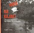 Hurá na kajak! (Velké vodácké dobrodružství podle fotografií Ladislava Sitenského) - obálka