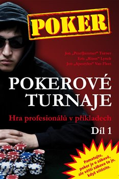 Pokerové turnaje 1.. Hra profesionálů v příkladech