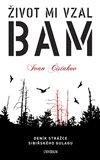 Život mi vzal BAM (Deník strážce sibiřského gulagu) - obálka