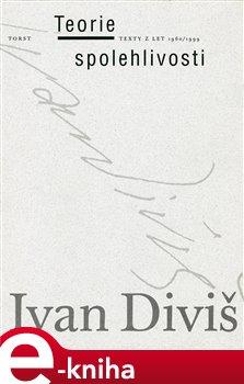 Teorie spolehlivosti. Texty z let 1960/1999 - Ivan Diviš e-kniha