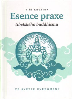 Oblka titulu Esence praxe tibetsk&#233;ho buddhismu ve svtle uvdomn&#237;