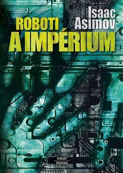 Obálka titulu Roboti a impérium