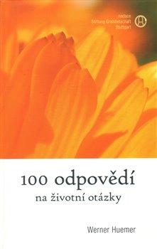 100 odpovědí na životní otázky - Werner Huemer