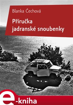 Příručka jadranské snoubenky - Blanka Čechová e-kniha