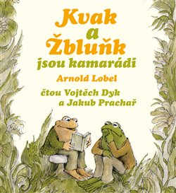 Kvak a Žbluňk jsou kamarádi, CD - Arnold Lobel