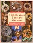 Originální věnce a přírodní  dekorace - obálka