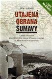 Utajená obrana Šumavy (Lehké opevnění jihozápadních hranic Československa od Mnichova po  současnost) - obálka