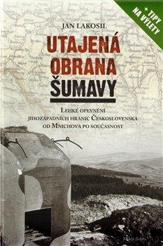 Obálka titulu Utajená obrana Šumavy