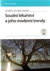 Obálka knihy Soudní lékařství a jeho moderní trendy