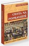 Cesta na popraviště 1 (Historie exekucí v českých zemích) - obálka