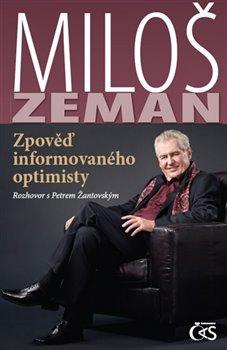 Obálka titulu Miloš Zeman - Zpověď informovaného optimisty