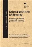 Krize a politické křižovatky (Rozhovory s českými politickými teoretiky) - obálka