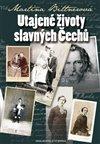 Obálka knihy Utajené životy slavných Čechů