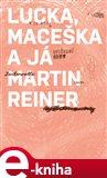 Lucka, Maceška a já (Elektronická kniha) - obálka
