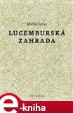 Lucemburská zahrada (Elektronická kniha) - obálka