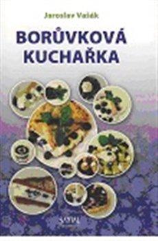 Borůvková kuchařka - Jaroslav Vašák