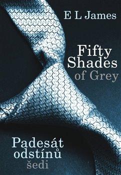 Fifty Shades of Grey - Padesát odstínů šedi. 1. díl - E. L. James