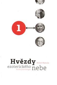 Hvězdy ezoterického nebe 1.+2.. Kniha plná energie + Kniha plná zdraví - Miloš Matula